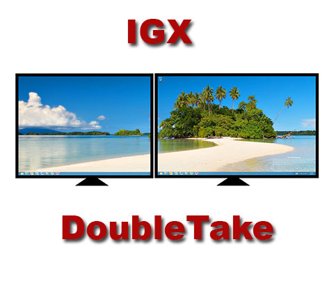 Intelligraphics.com IGXDoubleTake for Virtual WDDM Displays With Remote Application Support