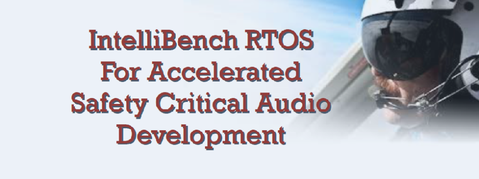 IntelliBench-RTOS For Safety Critical Audio Development